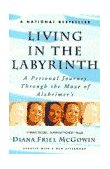 Living in the Labyrinth A Personal Journey Through the Maze of Alzheimer's 1st 1994 Revised  9780385313186 Front Cover