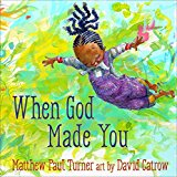 When God Made You: 2017 9781601429186 Front Cover