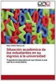 Situaci�n Acad�mica de Los Estudiantes en Su Ingreso a la Universidad 2012 9783659046186 Front Cover
