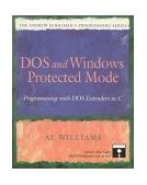 DOS and Windows Protected Mode Programming with DOS Extenders in C 1992 9780201632187 Front Cover