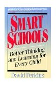 Smart Schools From Training Memories to Educating Minds 1st 1995 9780028740188 Front Cover