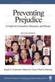 Preventing Prejudice A Guide for Counselors, Educators, and Parents 2nd 2006 Revised 9780761928188 Front Cover