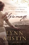 Pilgrimage My Journey to a Deeper Faith in the Land Where Jesus Walked 2013 9780764211188 Front Cover