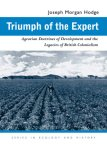 Triumph of the Expert Agrarian Doctrines of Development and the Legacies of British Colonialism 2007 9780821417188 Front Cover