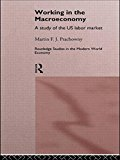 Working in the Macro Economy A Study of the US Labor Market 2014 9781138866188 Front Cover