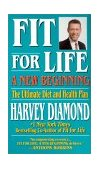 Fit for Life: a New Beginning A New Beginning : the Ultimate Diet and Health Plan 3rd 2001 9781575667188 Front Cover