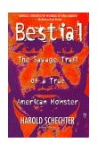 Bestial The Savage Trail of a True American Monster 1999 9780671732189 Front Cover