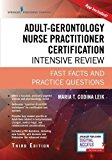 Adult-Gerontology Nurse Practitioner Certification Intensive Review, Third Edition Fast Facts and Practice Questions
