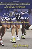 My First 100 Marathons 2,620 Miles with an Obsessive Runner 2008 9781602393189 Front Cover