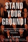 Push Back! How to Hold Your Own Against Group Think, Bullies, Agitators, and Professional Manipulators 2014 9781626364189 Front Cover