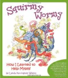 Squirmy Wormy How I Learned to Help Myself 2009 9781935567189 Front Cover