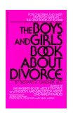 Boys and Girls Book about Divorce For Children and Their Divorced Parents--The Essential Book 1985 9780553276190 Front Cover