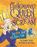 Halloween Queen Who Lost Her Scream An Evil Blue Fairy Tale 2011 9780615534190 Front Cover