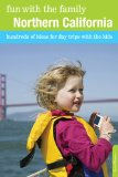 Fun with the Family Northern California Hundreds of Ideas for Day Trips with the Kids 8th 2011 9780762757190 Front Cover