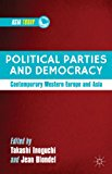 Political Parties and Democracy Contemporary Western Europe and Asia 2012 9781137277190 Front Cover