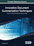 Innovative Document Summarization Techniques: Revolutionizing Knowledge Understanding 2014 9781466650190 Front Cover
