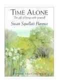 Time Alone The Gift of Being with Yourself 2002 9781861874191 Front Cover