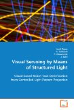 Visual Servoing by Means of Structured Light 2008 9783836490191 Front Cover