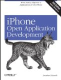 iPhone Open Application Development Write Native Applications Using the Open Source Tool Chain 2nd 2008 Revised 9780596155193 Front Cover