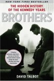 Brothers The Hidden History of the Kennedy Years 1st 2008 9780743269193 Front Cover