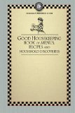 Good Housekeeping's Book of Menus, Recipes, and Household Discoveries 2008 9781429090193 Front Cover