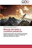 Manejo Del Dolor y Cuidados Paliativos 2012 9783659046193 Front Cover