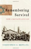Remembering Survival Inside a Nazi Slave Labor Camp 2010 9780393070194 Front Cover
