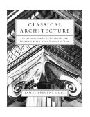 Classical Architecture An Introduction to Its Vocabulary and Essentials, with Special Terms Glossary 1st 2003 9780393731194 Front Cover