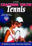 Coaching Youth Tennis 4th 2008 Revised 9780736064194 Front Cover