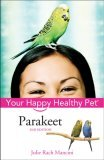 Parakeet Your Happy Healthy Pet 2nd 2005 Revised 9780764599194 Front Cover