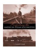 Perfecting the American Steam Locomotive 2003 9780253342195 Front Cover