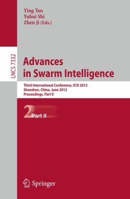 Advances in Swarm Intelligence Third International Conference, ICSI 2012, Shenzhen, China, June 17-20, 2012, Proceedings, Part II 2012 9783642310195 Front Cover