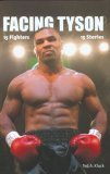 Facing Tyson Fifteen Fighters, Fifteen Stories 2006 9781592289196 Front Cover