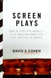 Screen Plays How 25 Scripts Made It to a Theater near You--For Better or Worse 2008 9780061189197 Front Cover