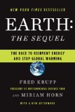 Earth, the Sequel The Race to Reinvent Energy and Stop Global Warming 2009 9780393334197 Front Cover