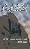 Time of the Bad Wind A Tall House Series Novel 2013 9781494355197 Front Cover
