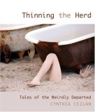 Thinning the Herd Tales of the Weirdly Departed 2007 9781599212197 Front Cover
