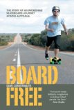 Boardfree: an Epic Skateboard Journey 2008 9781906032197 Front Cover