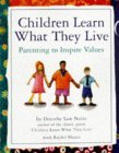 Children Learn What They Live 1st 1998 9780761109198 Front Cover