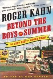 Beyond the Boys of Summer The Very Best of Roger Kahn 2006 9780071481199 Front Cover
