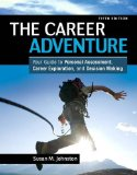 Career Adventure Your Guide to Personal Assessment, Career Exploration, and Decision Making