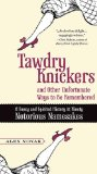 Tawdry Knickers and Other Unfortunate Ways to Be Remembered A Saucy and Spirited History of Ninety Notorious Namesakes 2010 9780399536199 Front Cover
