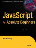 JavaScript for Absolute Beginners 1st 2010 9781430272199 Front Cover