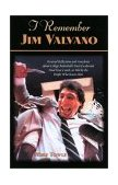I Remember Jim Valvano Personal Reflections and Anecdotes about College Basketball's Most Exuberant Final Four Coach, as Told by the People and Players Who Knew Him 2001 9781581822199 Front Cover