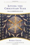 Living the Christian Year Time to Inhabit the Story of God 2009 9780830835201 Front Cover