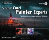 Secrets of Corel Painter Experts Tips, Techniques, and Insights for Users of All Abilities 2010 9781435457201 Front Cover