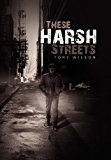 These Harsh Streets 2011 9781462851201 Front Cover