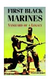 First Black Marines Vanguard of a Legacy 2000 9781588201201 Front Cover