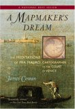 Mapmaker's Dream The Meditations of Fra Mauro, Cartographer to the Court of Venice 1st 2007 9781590305201 Front Cover