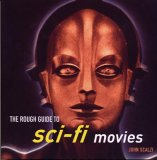 Rough Guide to Sci-Fi Movies 1st 2005 9781843535201 Front Cover